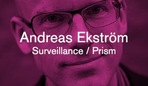Andreas Ekström – Surveillance / Prism