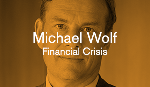 Michael Wolf – Financial Crisis