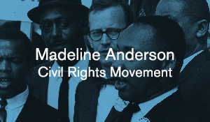 Madeline Anderson – Civil Rights Movement