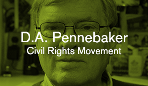 D.A. Pennebaker – Civil Rights Movement