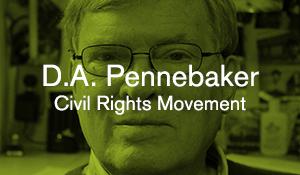 D.A. Pennebaker – Civil Rights Movement
