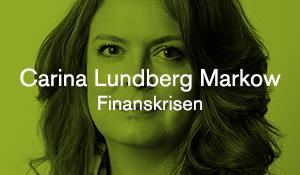 Carina Lundberg Markow – Finanskrisen