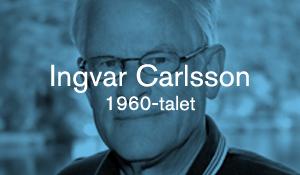 Ingvar Carlsson – 1960-talet
