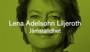 Lena Adelsohn Liljeroth – Jämställdhet