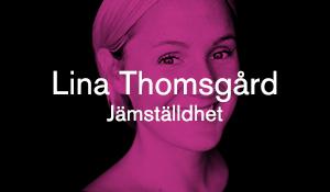 Lina Thomsgård – Jämställdhet
