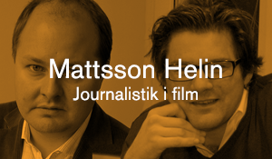 Mattsson Helin – Journalistik i film
