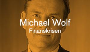 Michael Wolf – Finanskrisen