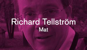 Richard Tellström – Mat
