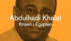 Abdulhadi Khalaf – Krisen i Egypten