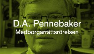 D.A. Pennebaker – Medborgarrättsrörelsen