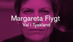 Margareta Flygt – Val i Tyskland