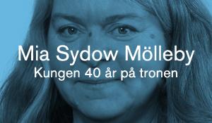 Mia Sydow Mölleby – Kungen 40 år på tronen