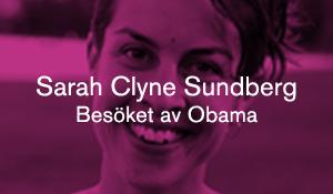 Sarah Clyne Sundberg – Besöket av Obama