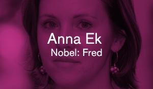 Anna Ek – Nobel: Fred