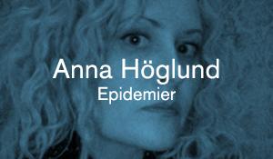 Anna Höglund – Epidemier