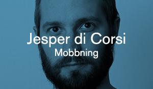 Jesper di Corsi – Mobbning