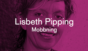 Lisbeth Pipping – Mobbning