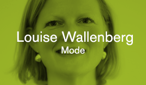 Louise Wallenberg – Mode