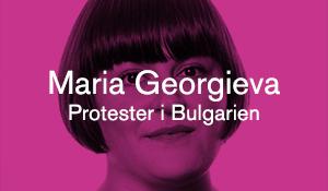 Maria Georgieva – Protester i Bulgarien