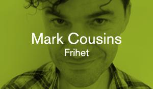 Mark Cousins – Frihet