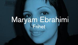 Maryam Ebrahimi – Frihet
