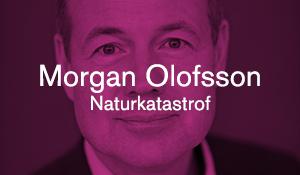 Morgan Olofsson – Naturkatastrof