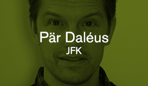 Pär Daléus – JFK
