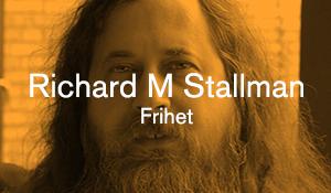Richard M Stallman – Frihet
