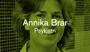 Annika Brar – Psykiatri