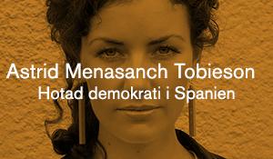 Astrid Menasanch Tobieson – Hotad demokrati i Spanien