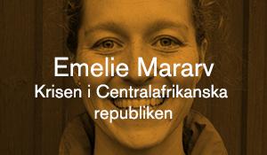 Emelie Mararv – Krisen i Centralafrikanska republiken