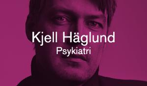 Kjell Häglund – Psykiatri
