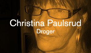 Christina Paulsrud – Droger