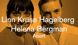 Linn Kruse Hagelberg och Helena Bergman – Abort