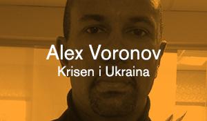 Alex Voronov – Krisen i Ukraina