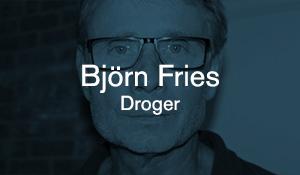 Björn Fries – Droger