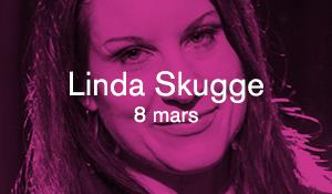 Linda Skugge – 8 mars