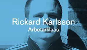 Rickard Karlsson – Arbetarklass