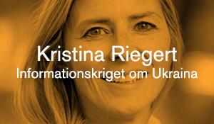 Kristina Riegert – Informationskriget om Ukraina