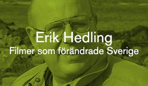 Erik Hedling – Filmer som förändrade Sverige