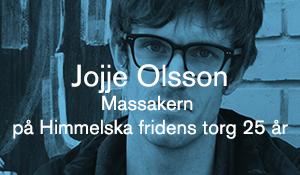 Jojje Olsson – Massakern på Himmelska fridens torg 25 år