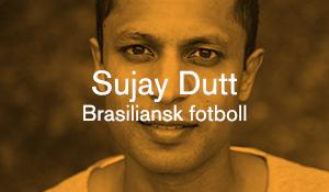 Sujay Dutt – Brasiliansk fotboll