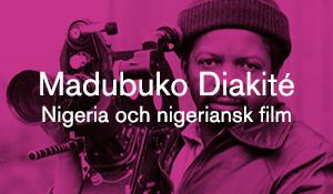 Madubuko Diakité – Nigeria och nigeriansk film