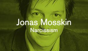 Jonas Mosskin – Narcissism