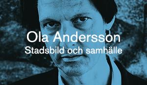Ola Andersson – Stadsbild och samhälle