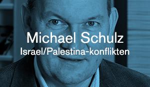 Michael Schulz – Israel/Palestina-konflikten