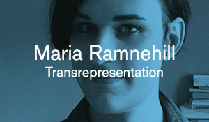 Maria Ramnehill – Transrepresentation