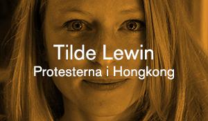 Tilde Lewin – Protesterna i Hongkong