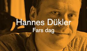 Hannes Dükler – Fars dag