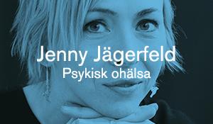 Jenny Jägerfeld – Psykisk ohälsa